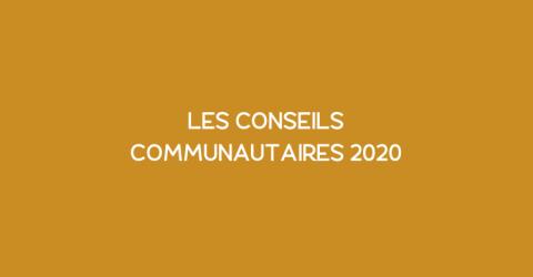 Les Conseils communautaires 2020